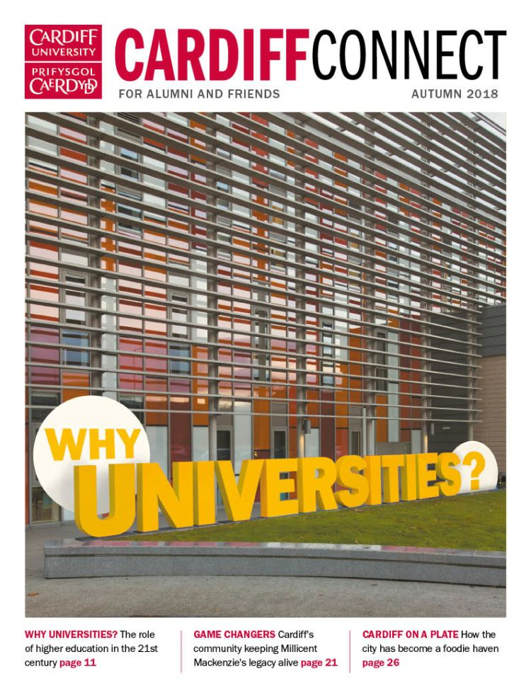 The front cover of Cardiff Connect Autumn 2018. The main image is of Haydn Ellis Building with giant letters asking Why Universities?